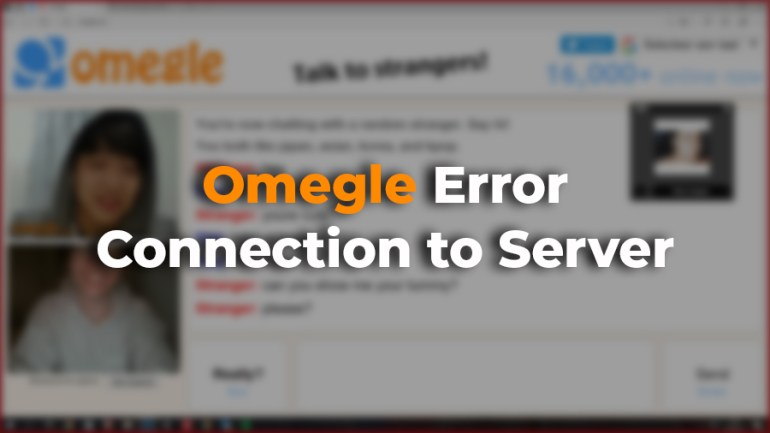Resolve Omegle Error Connecting To Server